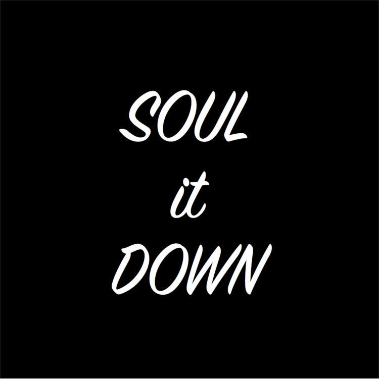 soul-it-down