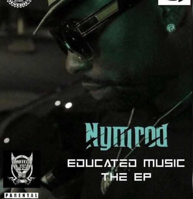 Nymrod's Educated Music EP & Take You There Video